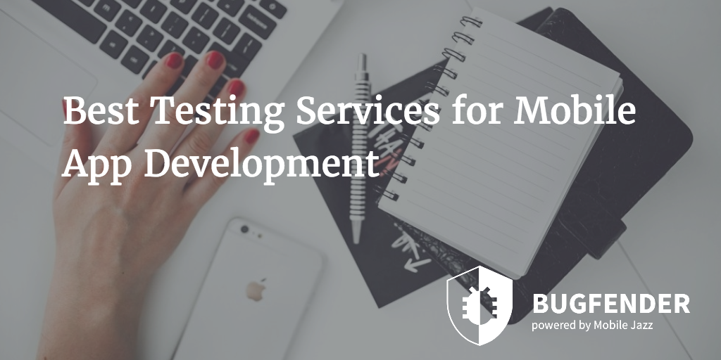 Best Testing Services for Mobile App Development