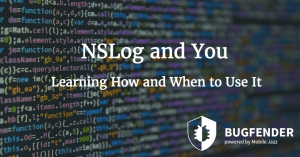 NSLog and You: Learning How and When to Use It