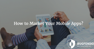 How to Market Your Mobile Apps?