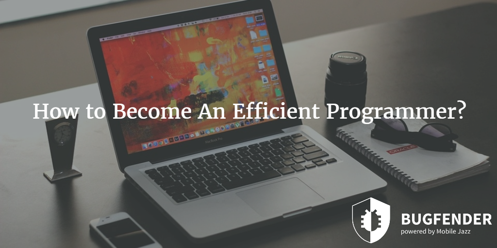 How to Become An Efficient Programmer?