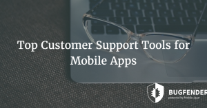 Top Customer Support Tools for Mobile Apps