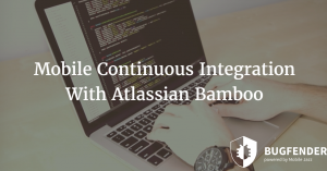 Mobile Continuous Integration With Atlassian Bamboo