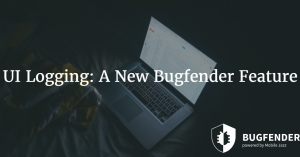 UI Logging: A New Bugfender Feature