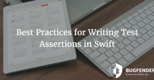 Best Practices for Writing Test Assertions in Swift