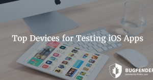 Top Devices for Testing iOS Apps