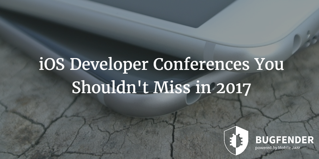 iOS Developer Conferences You Shouldn't Miss in 2017