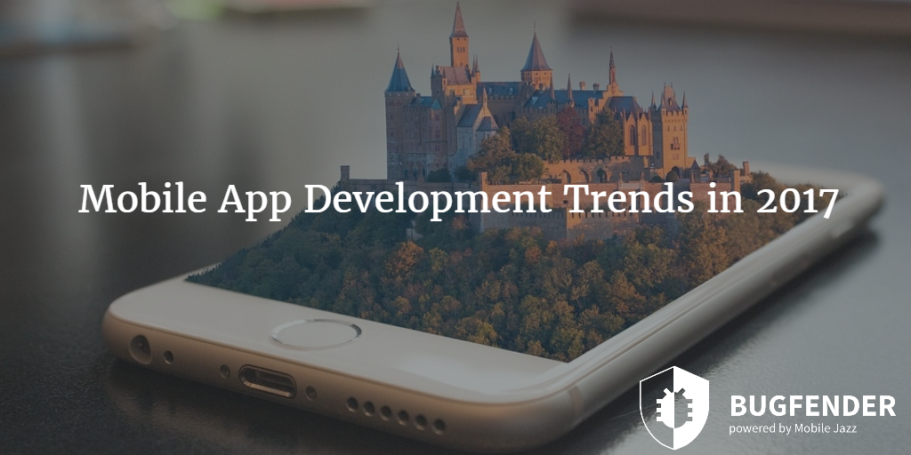 8 Mobile App Development Trends in 2017