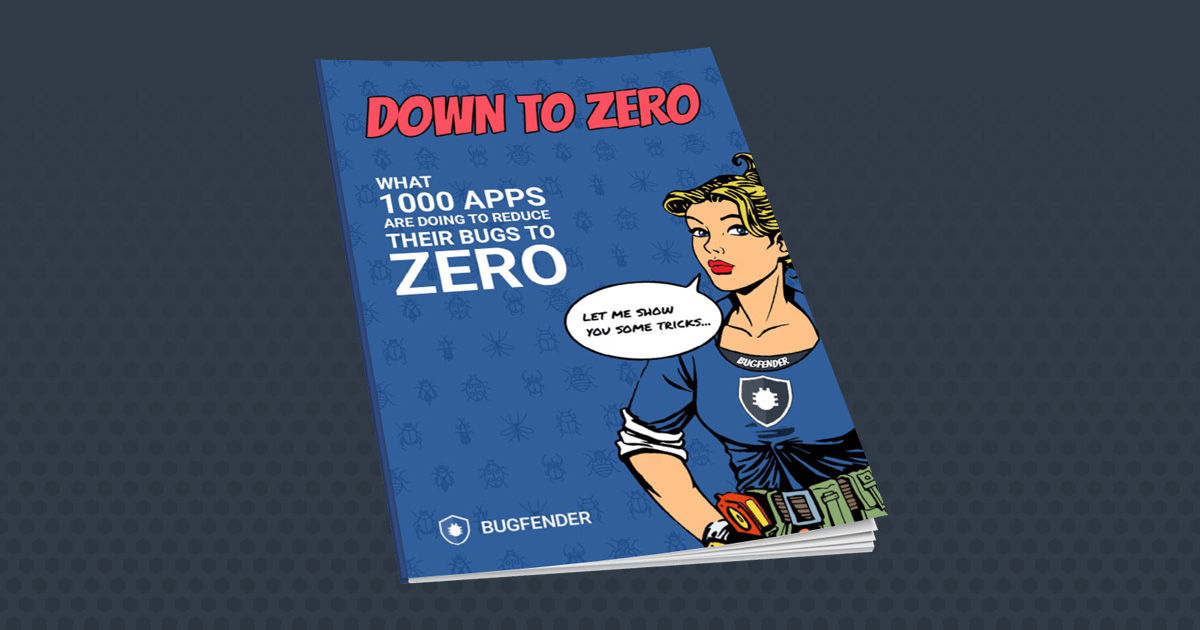 Down to Zero – Our Practical Guide to Bug Fixing Mobile Apps